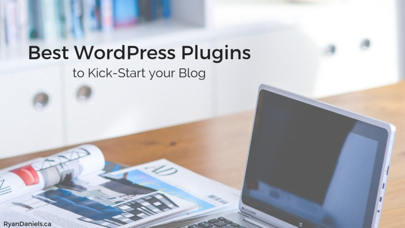 Best WordPress Plugins to Kick-Start your Blog